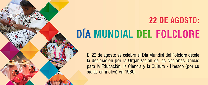 22 de Agosto – Día Mundial del Folclore